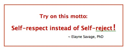 Motto -- Self-respect instead of Self-reject